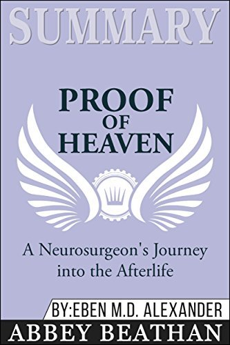 Summary: Proof of Heaven: A Neurosurgeon's Journey into the Afterlife