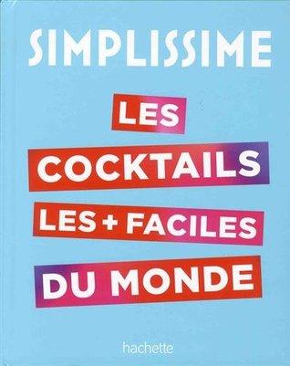 Les cocktails les plus faciles du monde