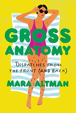 Gross Anatomy: Dispatches from the Front (and Back)