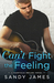 Can't Fight the Feeling by Sandy James