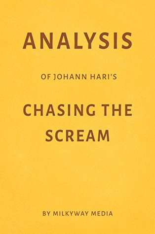 Analysis of Johann Hari's Chasing the Scream by Milkyway Media
