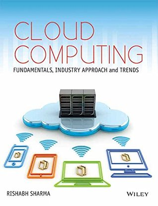 Cloud Computing: Fundamentals, Industry Approach and Trends