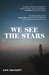 We See the Stars by Kate van Hooft