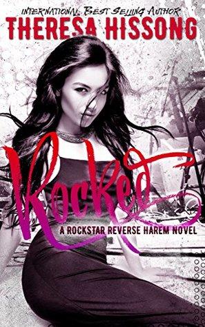 Rocked (A Rockstar Reverse Harem Novel) by Theresa Hissong