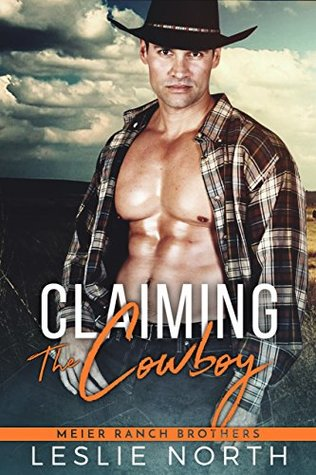 Claiming the Cowboy by Leslie North