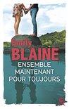 Ensemble. Maintenant. Pour toujours by Emily Blaine