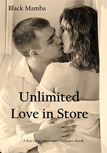 Unlimited Love in Store: A Free Verse Romance Book
