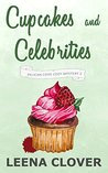 Cupcakes and Celebrities: A Cozy Murder Mystery (Pelican Cove Cozy Mystery Series Book 2)