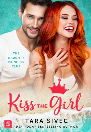 Kiss the Girl (The Naughty Princess Club, #3)