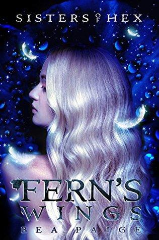 Fern's Wings: A reverse harem novel (Sisters of Hex: Fern Book 2)