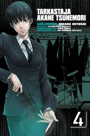 Tarkastaja Akane Tsunemori 4 (Kanshikan Tsunemori Akane #4)