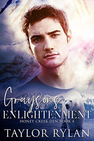 Grayson's Enlightenment (Honey Creek Den #4)