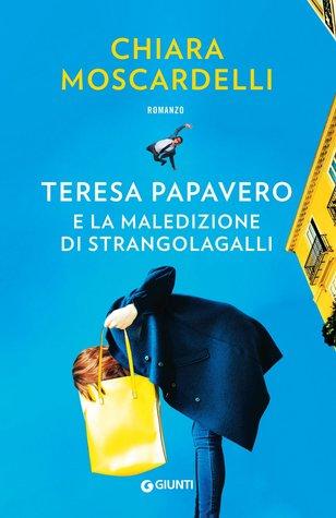 Teresa papavero e la maledizione di Strangolagalli (Teresa Papavero #1)