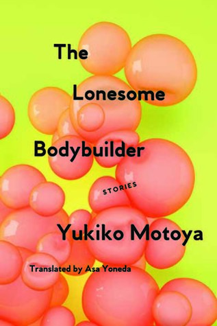 The Lonesome Bodybuilder: Stories