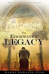 The Edgewater Legacy: Book 3 of the Legacy Trilogy
