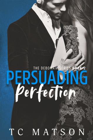 Persuading Perfection (The Debonair Series #2)