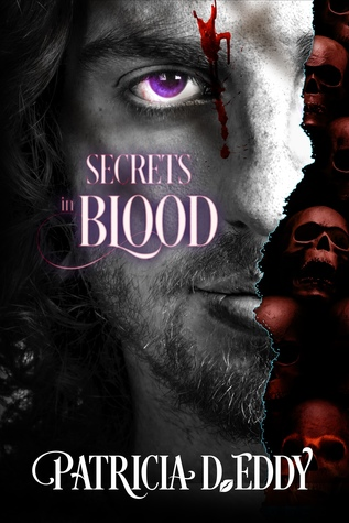 Secrets in Blood (In Blood, #1) by Patricia D. Eddy