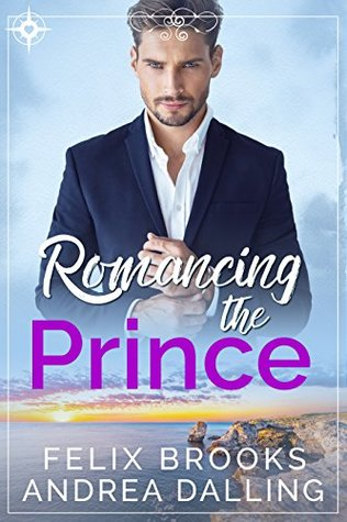 Romancing the Prince by Felix Brooks