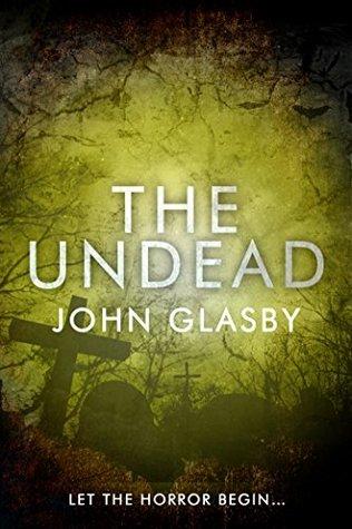 The Undead: A Horror Novel