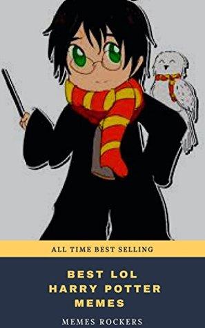 BEST LOL HARRY POTTER MEMES: BEST POTTER MEMES MEGABOOK: 2000+ Funny Harry Potter Jokes & Memes for Kids (Harry Potter parody book) + SUPER BONUS