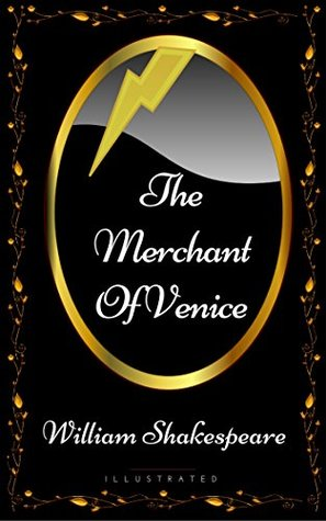 The Merchant Of Venice: By William Shakespeare - Illustrated