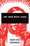 Not Your White Jesus