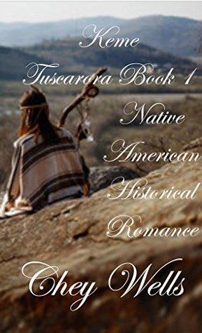 Keme: Native American Historical Romance (Tuscarora Book 1)
