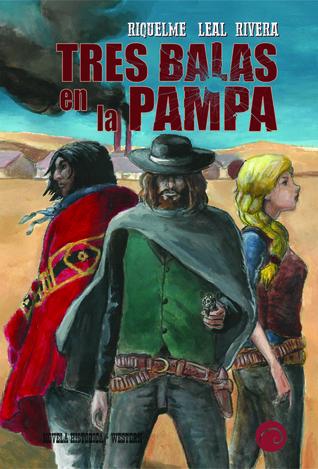 Tres Balas en la Pampa (Balada a tres cañones #1)