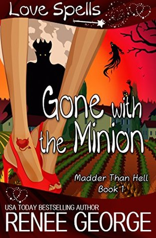 Gone with the Minion (Madder Than Hell, #1)
