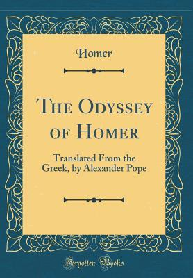 The Odyssey of Homer: Translated from the Greek, by Alexander Pope