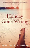 Holiday Gone Wrong (Adventures of Zelda Richardson #1.5)