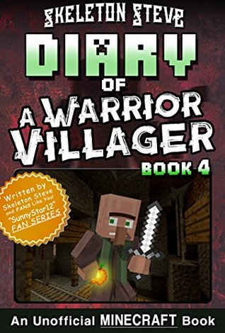 Diary of a Minecraft Warrior Villager - Book 4: Unofficial Minecraft Books for Kids, Teens, Nerds - Adventure Fan Fiction Diary Series