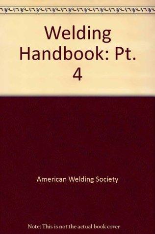 Welding Handbook: Pt. 4