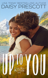 Up to You (Love with Altitude, #4)