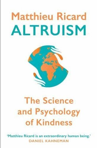 Altruism: The Science and Psychology of Kindness