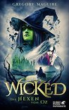 Wicked - Die Hexen von Oz by Gregory Maguire