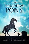 The Galloping Pony (Magical Adventures & Pony Tales #2)