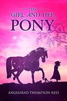 The Girl and her Pony (Magical Adventures & Pony Tales #3)