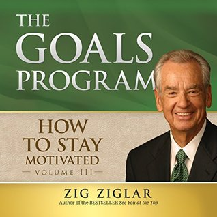 How to Stay Motivated, Vol. 3 : The Goals Program [*new edition] (Made for Success series)