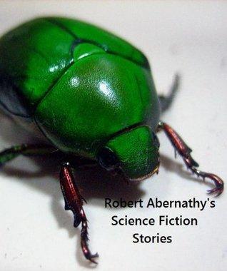 Robert Abernathy's Science Fiction Stories