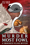 Murder Most Fowl (Swansneck Village Mystery #1)