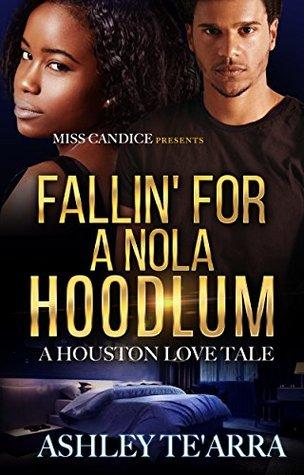 Fallin' For A NOLA Hoodlum: A Houston Love Tale