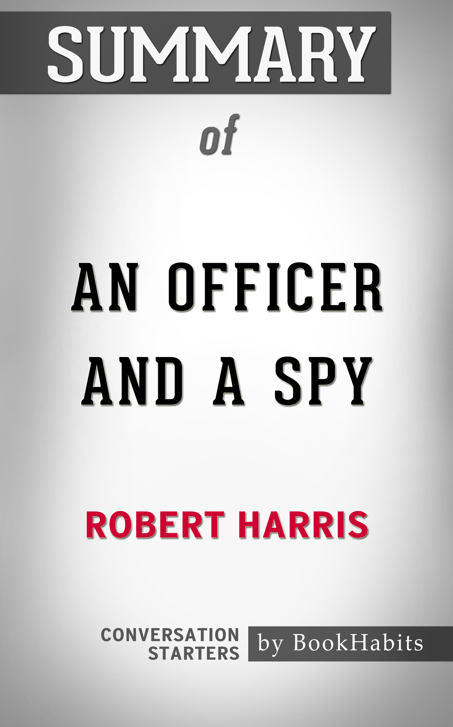 Summary of An Officer and a Spy by Robert Harris | Conversation Starters