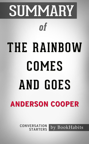Summary of The Rainbow Comes and Goes: A Mother and Son On Life, Love, and Loss by Anderson Cooper | Conversation Starters