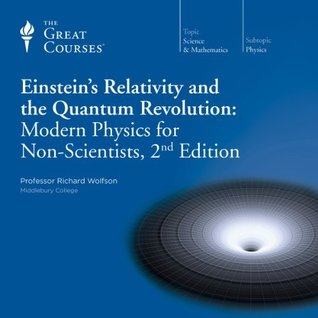 Einstein's Relativity and the Quantum Revolution by Richard Wolfson
