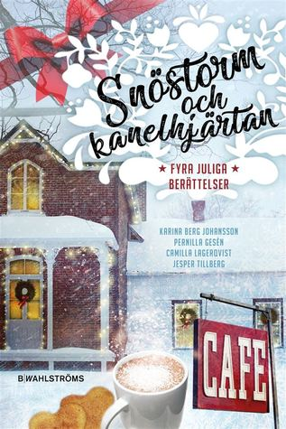 Snöstorm och kanelhjärtan  by Camilla Lagerqvist