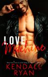 Love Machine by Kendall Ryan