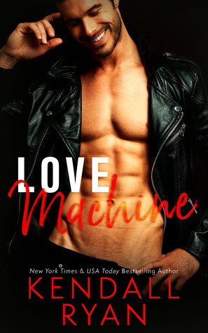 Love Machine (Kendall Ryan)