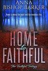 Home To Faithful: The Faithful Trilogy (The Faithful Trilogy Series Book 2)