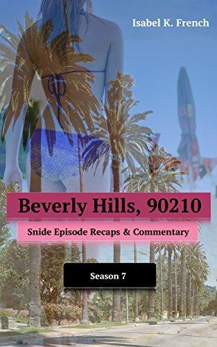 Beverly Hills, 90210: Snide Episode Recaps & Commentary: Season 7